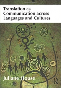 Translation as Communication across Languages and Cultures