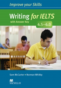 Improve Your Skills: Writing for IELTS 4.5-6.0