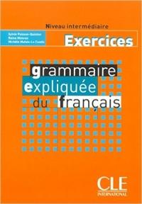EXERCICES Grammaire expliquee du francais niveau intermédiaire