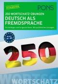 PONS 250 Wortschatz Übungen Deutsch als Fremdsprache