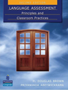 Language Assessment - Principles and Classroom Practice (Second Editon)