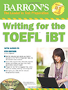 Writing for the TOEFL IBT BARRONS 4th with cd