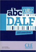 abc DALF C1/C2 150 exercices