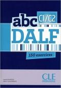 abc DALF C1/C2 150 exercices