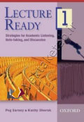 Lecture Ready1 Strategies for Academic Listening, Note-taking, and Discussion