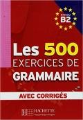 Les 500 Exercices Grammaire B2