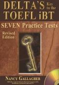 Deltas Key to the TOEFL iBT Seven Practice Tests