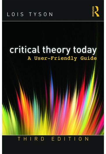 Critical Theory Today A User Friendly Guide 3rd Edition