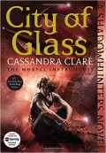 The Mortal Instruments  City of Glass  Book 3