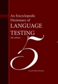 An  Encyclopedic  Dictionary of  LANGUAGE  TESTING 5TH edition