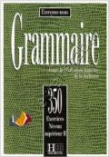 350 EXERCICES DE GRAMMAIRE NIVEAU Superieur II