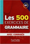Les 500 Exercices Grammaire A1