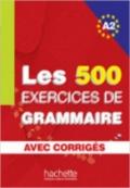 Les 500 Exercices Grammaire A2