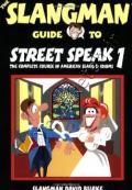 The Slangman Guide to Street Speak 1