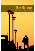 Oxford Bookworms Library Level 1 The Bridge and Other Love Stories