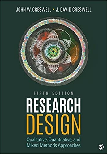 Research Design Qualitative, Quantitative, and Mixed Methods Approaches 5th Edition
