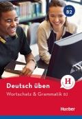 Deutsch Uben Wortschatz & Grammatik B2