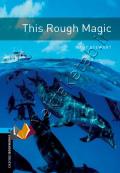 The Rough Magic