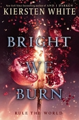 Bright We Burn - The Conquerors Saga 3