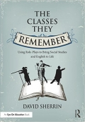 The Classes They Remember: Using Role- Plays to Bring Social Studies and English to Life