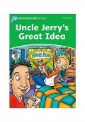 Dolphin Readers Level 3 Uncle Jerrys Great Idea